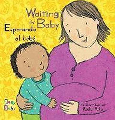 Esperando Al Bebe/Waiting for Baby (New Baby) (English and Spanish Edition) (Tapa Dura)