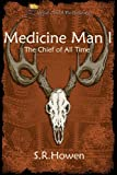 The Chief of All Time (Medicine Man Book 1)