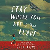 Stay Where You Are and Then Leave | [John Boyne]
