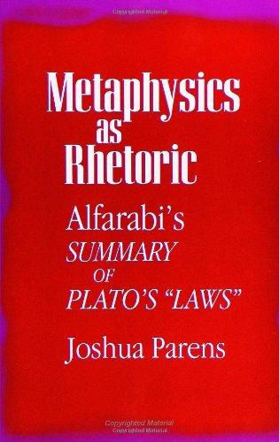 Metaphysics As Rhetoric: Alfarabi'S Summary Of Plato'S Laws