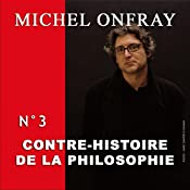 Contre-histoire de la philosophie 3.1: La résistance au christianisme - De l'invention de Jésus au christianisme épicurien   Michel Onfray