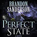 Perfect State (       UNABRIDGED) by Brandon Sanderson Narrated by To Be Announced
