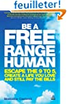 Be a Free Range Human : Escape the 9-...