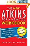 The New Atkins for a New You Workbook: A Weekly Food Journal to Help You Shed Weight and Feel Great