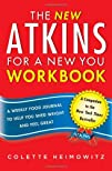 The New Atkins for a New You Workbook A Weekly Food Journal