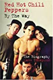 Red Hot Chili Peppers: By The Way: The Biography (0753509709) by Thompson, Dave
