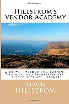 Hillstrom's Vendor Academy: A Proven Method For Turning Vendors Into Profitable And Trusted Business Partners