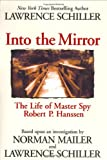 img - for Into the Mirror: The Life of Master Spy Robert P. Hanssen book / textbook / text book