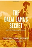 img - for The Dalai Lama's Secret and Other Reporting Adventures: Stories from a Cold War Correspondent by Henry S. Bradsher (2013) Hardcover book / textbook / text book