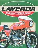 Laverda Twins & Triples Bible: 650 & 750 cc Twins - 1000 & 1200 cc Triples