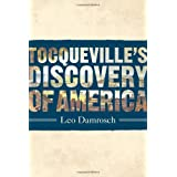 Tocqueville's Discovery of America ~ Leopold Damrosch