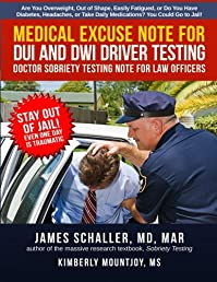 Medical Excuse Note for DUI and DWI Driver Testing: Doctor Sobriety Testing Note for Law Officers