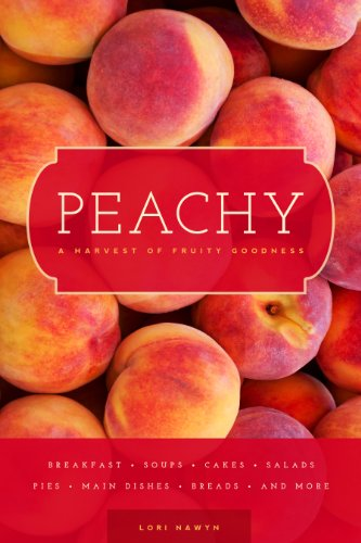 Peachy: A Harvest of Fruity Goodness PDF