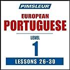 Pimsleur Portuguese (European) Level 1, Lessons 26-30: Learn to Speak and Understand European Portuguese with Pimsleur Language Programs Rede von  Pimsleur Gesprochen von:  Pimsleur