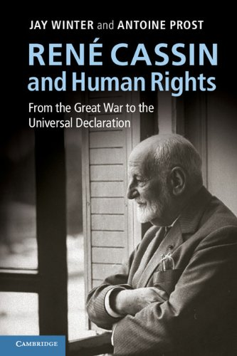 René Cassin and Human Rights: From the Great War to the Universal Declaration (Human Rights in History)