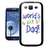 World's Greatest Dad Fathers Day Birthday Gift Hard Case Clip On Back Cover For Samsung Galaxy S3 i9300