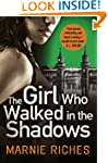 The Girl Who Walked in the Shadows: A...