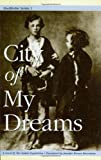 img - for City of My Dreams (Stockholm Series, Vol. 1) book / textbook / text book
