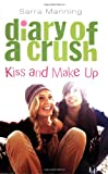 Sarra Manning Diary Of A Crush 2: Kiss And Make Up