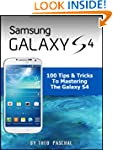 Samsung Galaxy S4 - 100 Tips & Tricks...