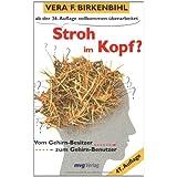 """Stroh im Kopf?: Vom Gehirn-Besitzer zum Gehirn-Benutzervon """"Vera F. Birkenbihl"""""""