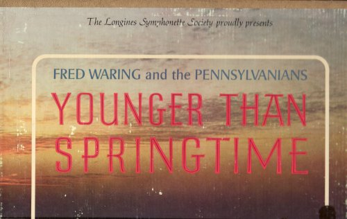 Younger Than Springtime (5-Record Box Set) by Fred Waring and the Pennsylvanians