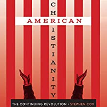 American Christianity: The Continuing Revolution, Discovering America (       UNABRIDGED) by Stephen Cox Narrated by Gary L. Willprecht