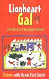 img - for Lionheart Gal: Life Stories of Jamaican Women (Caribbean Cultural Studies) book / textbook / text book