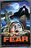 Fear: The Ultimate Journey Into Terror (Wizard Video)