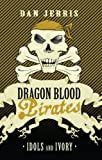 Idols and Ivory: Dragon Blood Pirates: Book Three