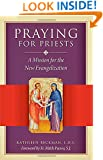 Praying for Priests: A Mission for the New Evangelization