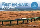 The West Highland Railway: 120 years