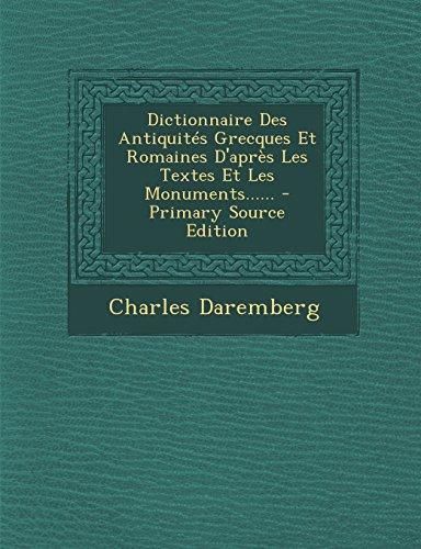 Dictionnaire Des Antiquités Grecques Et Romaines D'après Les Textes Et Les Monuments...... - Primary Source Edition