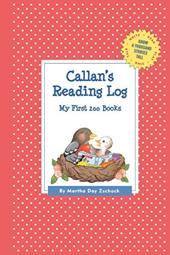 Callan's Reading Log: My First 200 Books (Gatst) (Grow a Thousand Stories Tall)