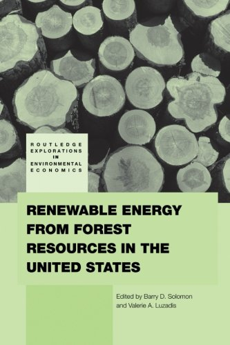 Renewable Energy from Forest Resources in the United States (Routledge Exploration in Enivronmental Economics)