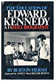 img - for The Education of Edward Kennedy: A Family Biography book / textbook / text book