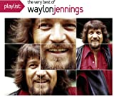 Waylon Jennings Playlist: the Very Best of