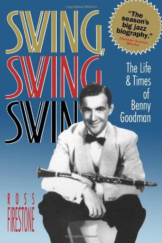 Swing Swing Swing: The Life & Times of Benny Goodman