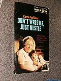 Don't Wrestle, Just Nestle
