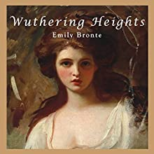 Wuthering Heights (       UNABRIDGED) by Emily Bronte Narrated by Ruth Goldinng
