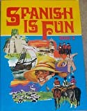 Spanish is Fun : Book 2 : Lively Lessons for Advancing Students (English and Spanish Edition)