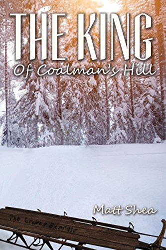 The King of Coalman's Hill by Matt Shea