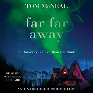 Far Far Away | [Tom McNeal]