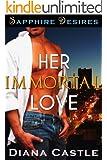 Her Immortal Love (Sapphire Desires Series)