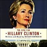 The Case for Hillary Clinton | Susan Estrich