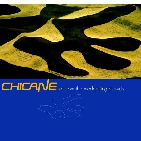 Chicane - Far from the Maddening Crowds [UK-Import] - Zortam Music