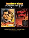 img - for Film Noir, Femmes Fatales and Crime Movie Vintage Posters From Day One. 4th Edition in color: (Hollywood Studios Posters of the Silver Screen, Classic Period and The Gangsters Days.) book / textbook / text book