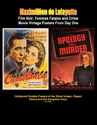 Film Noir, Femmes Fatales and Crime Movie Vintage Posters From Day One. 4th Edition in color: (Hollywood Studios Posters of the Silver Screen, Classic Period and The Gangsters Days.)