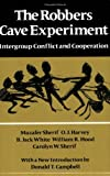 img - for The Robbers Cave Experiment: Intergroup Conflict and Cooperation. [Orig. pub. as Intergroup Conflict and Group Relations] book / textbook / text book