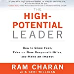 The High-Potential Leader: How to Grow Fast, Take on New Responsibilities, and Make an Impact | Ram Charan,Geri Willigan